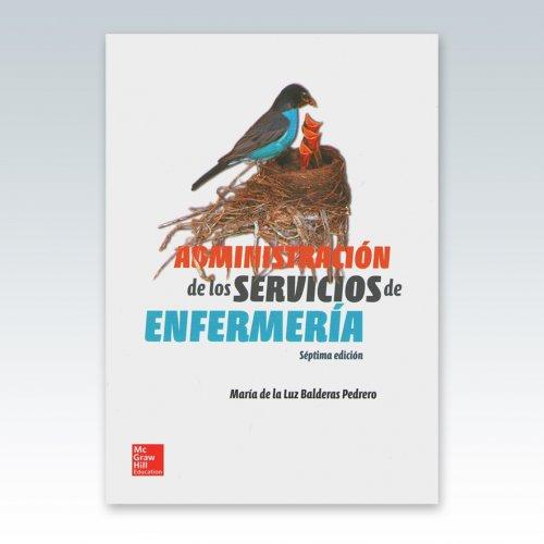 ADMINISTRACION DE LOS SERVICIOS DE ENFERMERIA (6ª ED.)