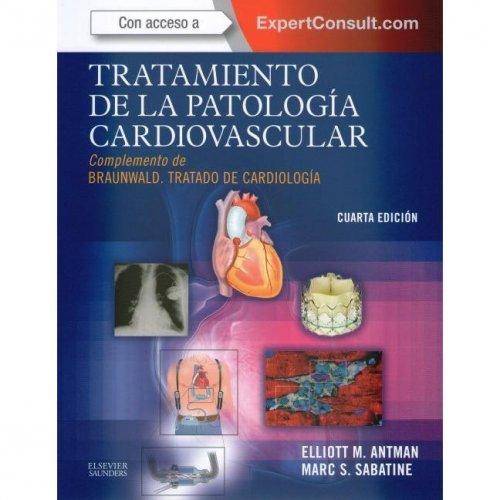 Tratamiento de la patología cardiovascular. Complemento de Braunwald - Tratado de cardiología