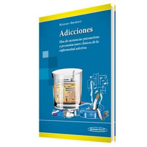 Adicciones Uso de sustancias psicoactivas y presentaciones clínicas de la enfermedad adictiva