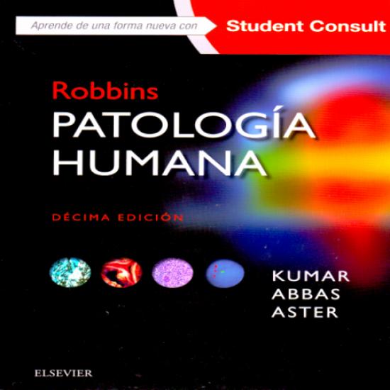 ROBBINS. PATOLOGÍA HUMANA 10A EDICIÓN