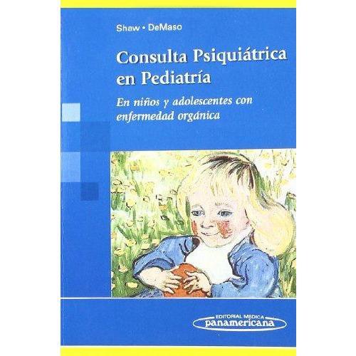 Consulta Psiquiatrica en Pediatria. En niños y adolescentes con enfermedad organica